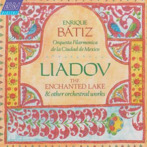 Image for 'Liadov: The Enchanted Lake; 8 Russian Folk Songs; Kikimora'