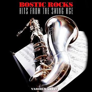 Image for 'Bostic Rocks: Hits From The Swing Age'
