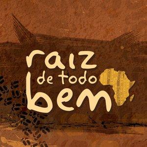 Image for 'Raiz de Todo Bem'