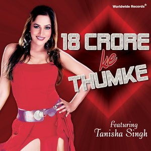 Image for '18 Crore Ke Thumke (feat. Tanisha Singh)'