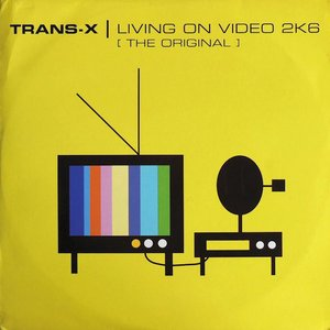 Image for 'Living On Video 2K6 (The Original)'