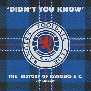 Image for ''Didn't You Know' - The History of Rangers F.C.'