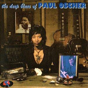 Bild für 'The Deep Blues Of Paul Oscher'