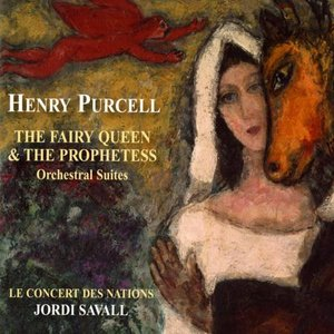 Image for 'Purcell: The Fairy Queen & The Prophetess'