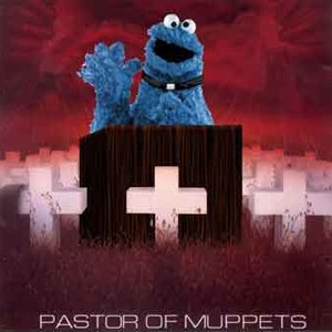 Image for 'Pastor of Muppets'