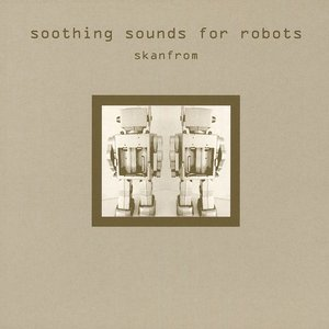 Image pour 'Soothing Sounds For Robots'