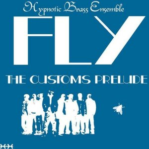 Image for 'Fly: The Customs Prelude'