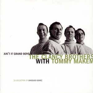 Immagine per 'Ain't It Grand Boys: Unissued Gems Of The Clancy Brothers With Tommy Makem'