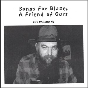 Image for 'Songs For Blaze, A Friend Of Ours'