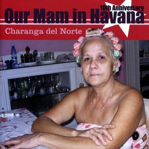 Image for 'Our Mam in Havana'