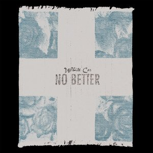Image for 'No Better'
