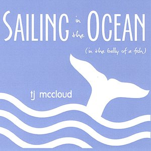 Image for 'Sailing in the Ocean (In the Belly of a Fish)'