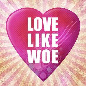 Image for 'Love Like Woe'