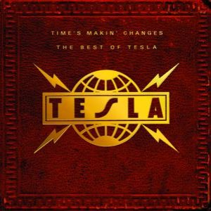 Image for 'Time's Makin' Changes: The Best Of Tesla'