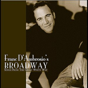 'Franc D'Ambrosio Broadway - Songs From The Great White Way'の画像