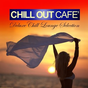 Image for 'Chill Out Café (Deluxe Chill Lounge Selection)'