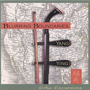 Image for 'Blurring Boundaries - Erhu Excursions'