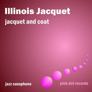 Image for 'Jacquet and Coat - Jazz Saxophone'