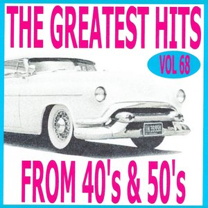 Image for 'The Greatest Hits from 40's and 50's, Vol. 68'