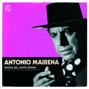 Image pour 'Antonio Mairena. Raíces Del Canto Gitano'