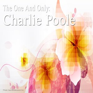 Image for 'The One and Only: Charlie Poole'