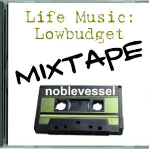 Imagem de 'Life Music : The Low Budget Mixtape'