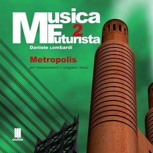 Image for 'Musica futurista, Vol. 2 (Metropolis)'
