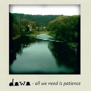 Image for 'all we need is patience'