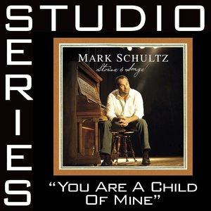 Bild für 'You Are A Child Of Mine [Studio Series Performance Track]'