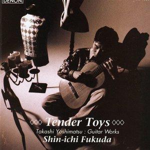 Image for 'Tender Toys: Guitar Works By Takashi Yoshimatsu'