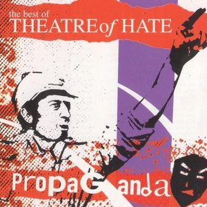 Image for 'Propaganda - The Best of Theatre of Hate'