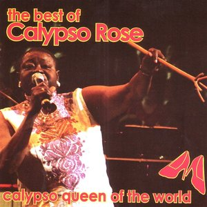 Image for 'The Best Of Calypso Rose: Calypso Queen Of The World Part 2'