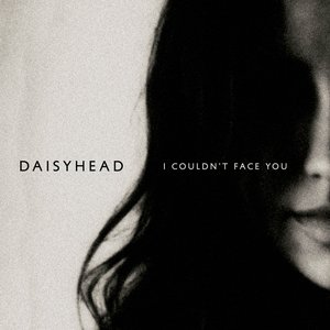 Image for 'I Couldn't Face You'