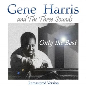 Image for 'Gene Harris & the Three Sounds: Only the Best (Remastered Version)'