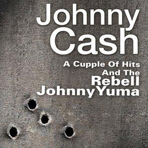 Imagem de 'A Cupple Of Hits And The Rebell Johnny Yuma (Original Artist Original Songs)'