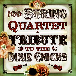 Image for 'The String Quartet Tribute to The Dixie Chicks'
