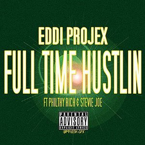 Image for 'Full Time Hustlin (feat. Philthy Rich & Stevie Joe)'
