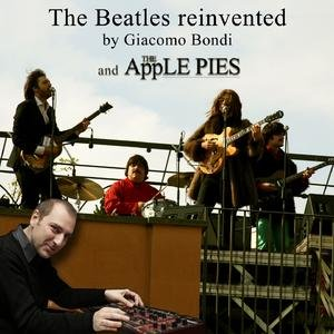 Image for 'The Beatles Reinvented By Giacomo Bondi And The Apple Pies'