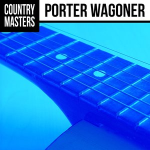 Image for 'Country Masters: Porter Wagoner'