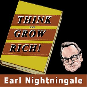 Image for 'Think And Grow Rich Narrated by Earl Nightingale'