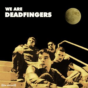 Image for 'We Are Deadfingers'