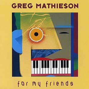 Image pour 'Greg Mathieson - For My Friends'
