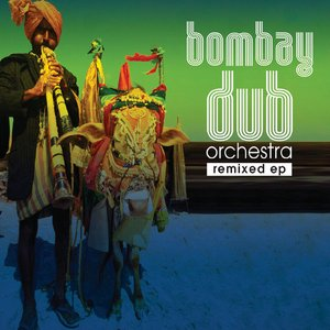 Image for 'Bombay Dub Orchestra Remixed EP'