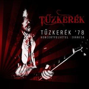 Image for 'Tűzkerék '78 (Koncertfelvétel Iváncsa, 1978.06.25)'