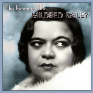 """The Incomparable Mildred Bailey""的封面"