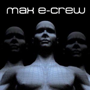 Image for 'Max E-Crew'