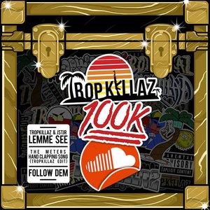 Image for 'Tropkillaz 100K'
