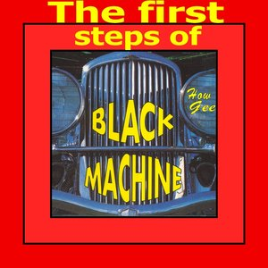 Image for 'The First Steps of Black Machine'