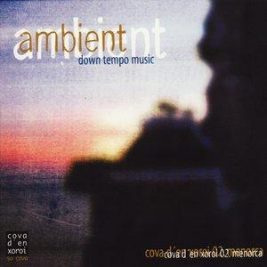 Image for 'Ambient Down Tempo Music (Cova D'en Xoroi 02. Menorca)'