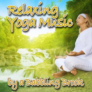 Image for 'Relaxing Yoga Music by a Babbling Brook (Nature Sounds and Music)'